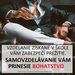 pict_bc010b53_vzdelanie_ziskane_v_skole_vam_zabezpeci_prezitie_samovzdelavanie_vam_prinesie_bohatstvo_citat.jpg